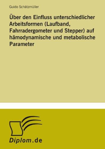 Über den Einfluss unterschiedlicher Arbeitsformen (Laufband, Fahrradergometer und Stepper) auf hämodynamische und metabolische Parameter