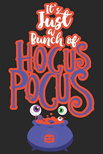 Its Just a Buch of Hocus Pocus: Halloween blank journal pages for all horror fans | 120 pages for vampires, ghouls, witches and zombies | 6x9 inches