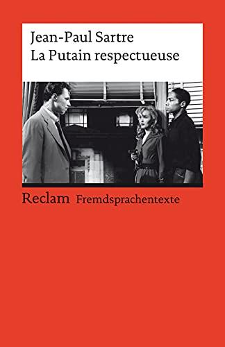 La Putain respectueuse: Pièce en un acte et deux tableaux. Französischer Text mit deutschen Worterklärungen. B2 (GER) (Reclams Universal-Bibliothek)