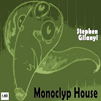Monoclyp House