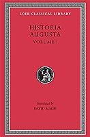 Hadrian. Aelius. Antoninus Pius. Marcus Aurelius. L. Verus. Avidius Cassius. Commodus. Pertinax. Didius Julianus. Septimius Severus. Pescennius Niger. Clodius Albinus (Volume I) (Loeb Classical Library)