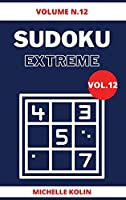 Sudoku Extreme Vol.12: 70+ Sudoku Puzzle and Solutions