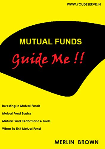 Mutual Funds - Guide Me!!: All About Mutual Funds Investing and Performance tools