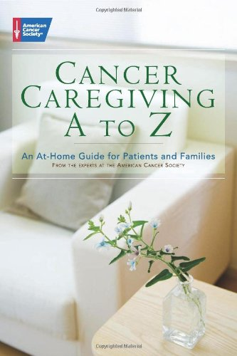 Compare Textbook Prices for Cancer Caregiving A-to-Z: An At-Home Guide for Patients and Families 1 Edition ISBN 9780944235928 by American Cancer Society