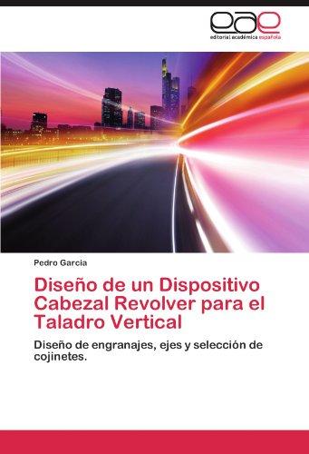 Diseno de Un Dispositivo Cabezal Revolver Para El Taladro Vertical