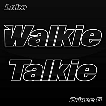 Walkie Talkie (feat. Prince G)