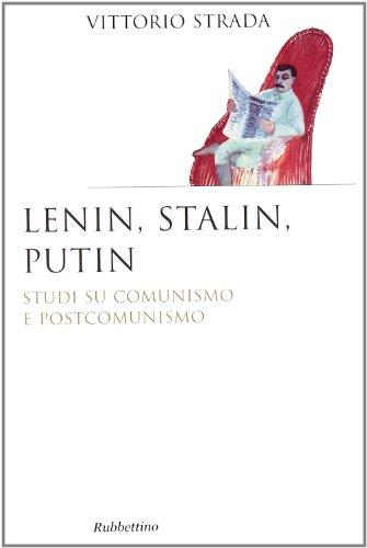 Lenin, Stalin, Putin. Studi su comunismo e postcomunismo