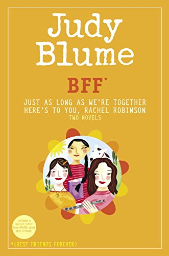 BFF*: Two novels by Judy Blume--Just As Long As We're Together/Here's to You, Rachel Robinson (*Best Friends Forever) (English Edition)