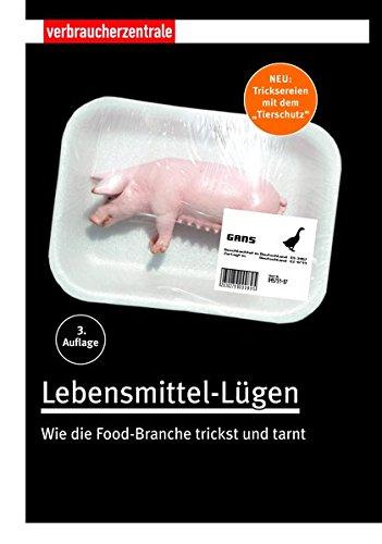 Lebensmittel-Lügen: Wie die Food-Branche trickst und tarnt