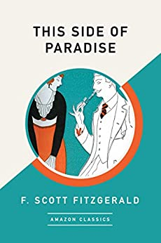 This Side of Paradise (AmazonClassics Edition) by [F. Scott Fitzgerald]