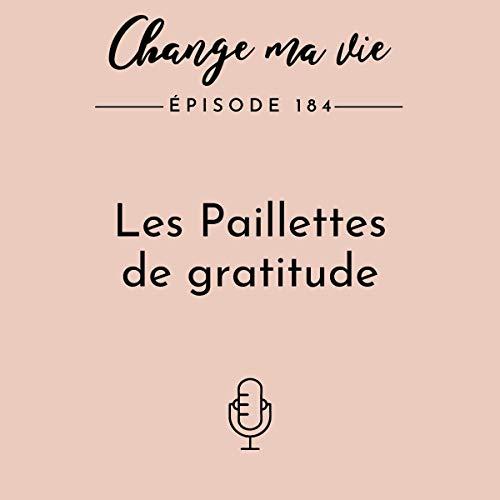 Les Paillettes de gratitude Audiobook By Clotilde Dusoulier cover art