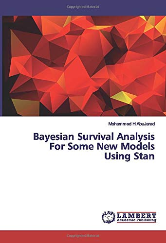 Bayesian Survival Analysis For Some New Models Using Stan