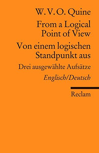 From a Logical Point of View / Von einem logischen Standpunkt aus: Drei ausgewählte Aufsätze. Englisch/Deutsch (Reclams Universal-Bibliothek)