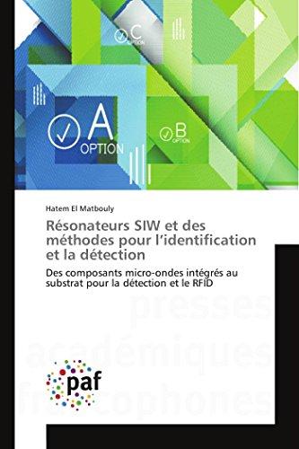 Resonateurs SIW et des methodes pour l'identification et la detection: Des composants micro-ondes integres au substrat pour la...