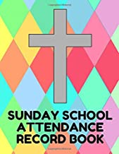 Sunday School Attendance Record Book: Attendance Chart Register for Sunday School Classes, Pastel Pattern Cover