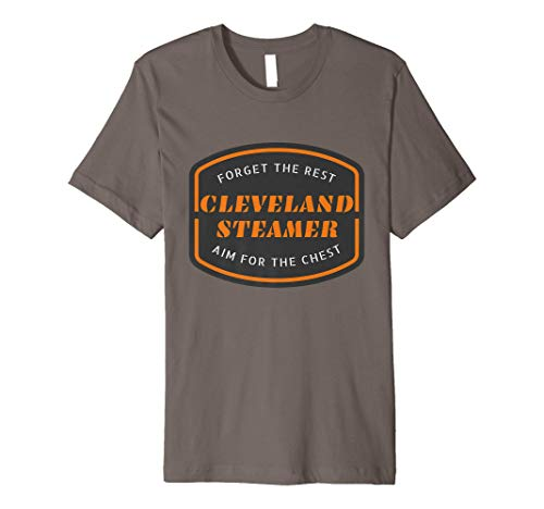Cleveland Steamer Forget the Rest Aim For The Chest Premium T-Shirt