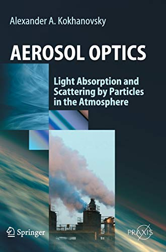Aerosol Optics: Light Absorption and Scattering by Particles in the Atmosphere (Springer Praxis Book
