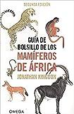GUIA DE BOLSILLO DE LOS MAMIFEROS DE AFRICA (GUIAS DEL...