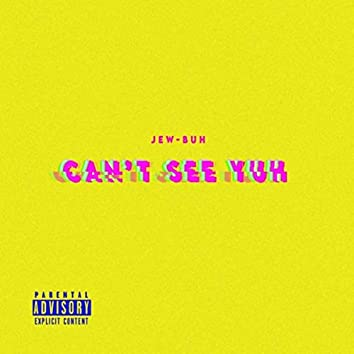 Can't See Yuh