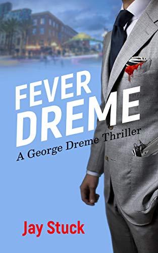 FEVER DREME: A George Dreme Thriller (English Edition)