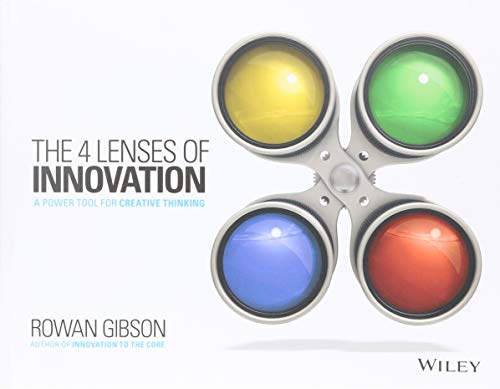 Compare Textbook Prices for The Four Lenses of Innovation: A Power Tool for Creative Thinking 1 Edition ISBN 9781118740248 by Gibson, Rowan