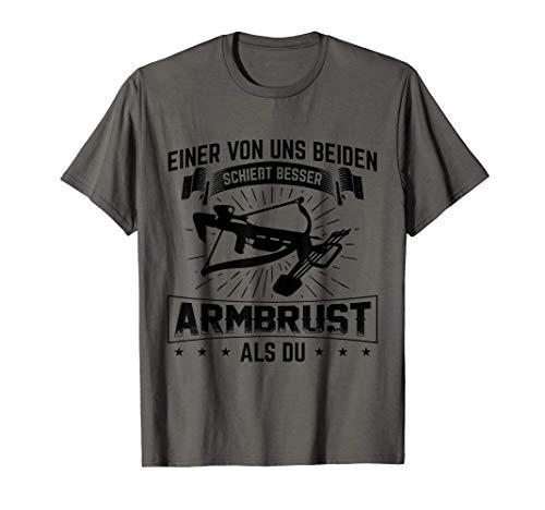 Armbrust Bogenschießen Besser Als Du Bogensport Schütze T-Shirt
