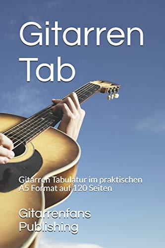 Gitarren Tab: Gitarren Tabulatur im praktischen A5 Format auf 120 Seiten
