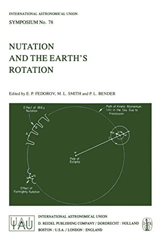 Nutation and the Earth's Rotation (International Astronomical Union Symposia, 78, Band 78)