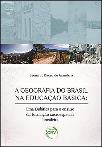 A geografia do Brasil na educação básica: uma didática para o ensino da formação socioespacial brasileira