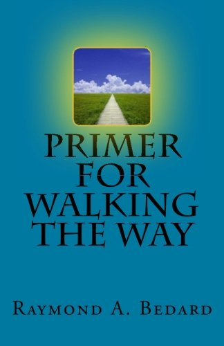 Primer For Walking The Way
