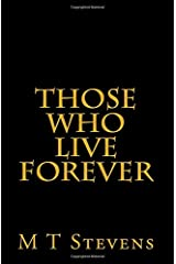 Those Who Live Forever Paperback
