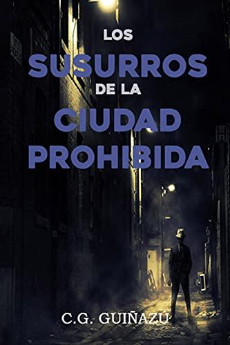 Los Susurros de la Ciudad Prohibida (Thriller psicológico)