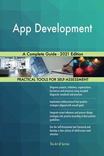 App Development A Complete Guide - 2021 Edition