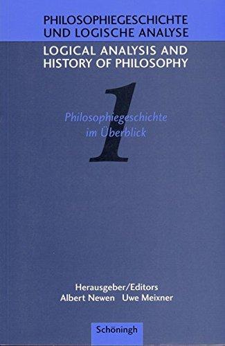 Philosophiegeschichte und logische Analyse; Logical Analysis and History of Philosophy, Bd.1, Philosophiegeschichte im Überblick (Logical Analysis and ... / Philosophiegeschichte und logische Analyse)