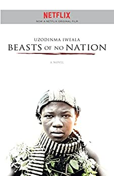 Beasts of No Nation (English Edition) por [Uzodinma Iweala]