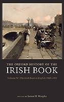 The Irish Book in English 1800-1891 (The Oxford History of the Irish Book)