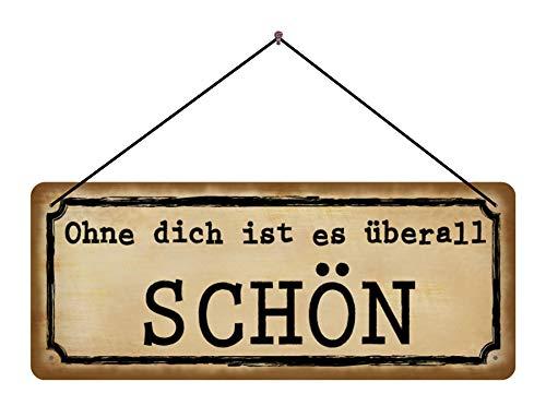 isipho Funschild Spruch Ohne Dich ist überall schön Schild mit Kordel Dekoschild | Hängeschild | Türschild