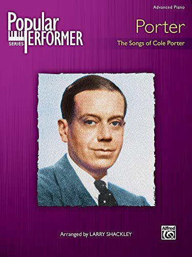 Porter, The Songs of Cole Porter: Advanced Piano