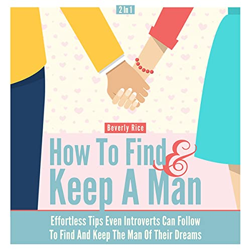 Download How to Find and Keep a Man 2 in 1: Effortless Tips Even Introverts Can Follow to Find and Keep the M audio book