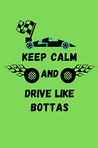 Keep Calm And Drive Like Bottas: Note Book