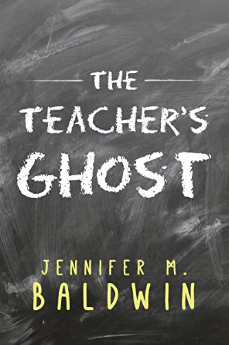 The Teacher's Ghost: A Paranormal Romance (English Edition)