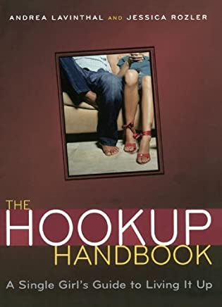 The Hookup Handbook: A Single Girls Guide to Living It Up by Jessica Rozler (2005-03-01)