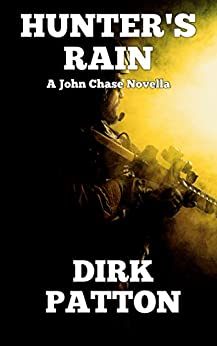 Hunter's Rain: A John Chase Novella by [Dirk Patton]
