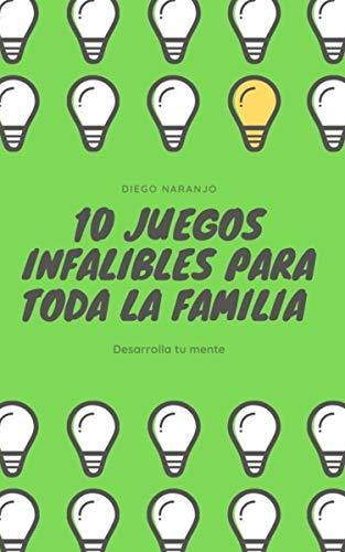10 Juegos infalibles para toda la familia.: 10 Juegos infalibles para toda la familia y divertirse en cuarentena de forma Latinoamericana.