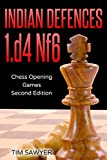 Indian Defences 1.d4 Nf6: Chess Opening Games - Second Edition-Sawyer, Tim
