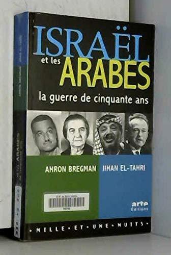 Israël et les Arabes : La guerre de cinquante ans PDF Books
