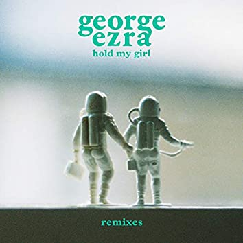 Hold My Girl (Remixes)