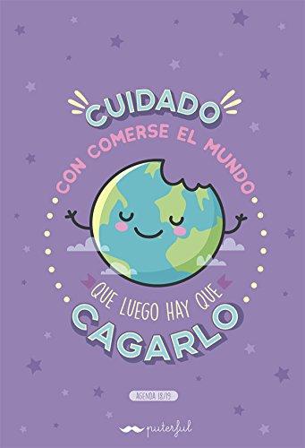 Cuidado con Comerse el Mundo que Luego Hay que Cagarlo (Agenda Escolar 18/19, 15 x 22 cm) (Agendas)