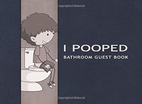 I Pooped: Bathroom Guest Book: Perfect hilarious housewarming gift.