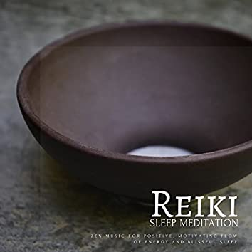 Reiki Sleep Meditation (Zen Music For Positive, Motivating Flow Of Energy And Blissful Sleep)